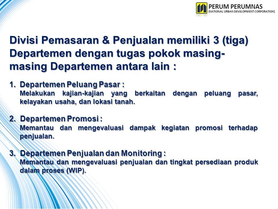 Divisi Pemasaran & Penjualan memiliki 3 (tiga) Departemen dengan tugas pokok masing- masing Departemen antara lain : 1.Departemen Peluang Pasar : Mela