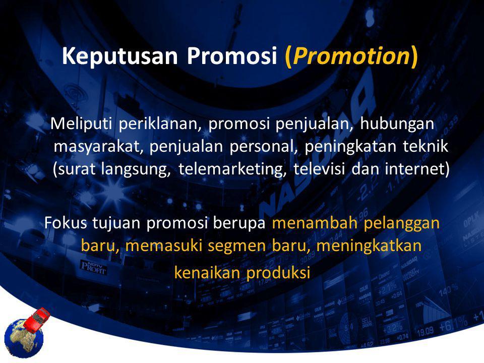 Meliputi periklanan, promosi penjualan, hubungan masyarakat, penjualan personal, peningkatan teknik (surat langsung, telemarketing, televisi dan inter
