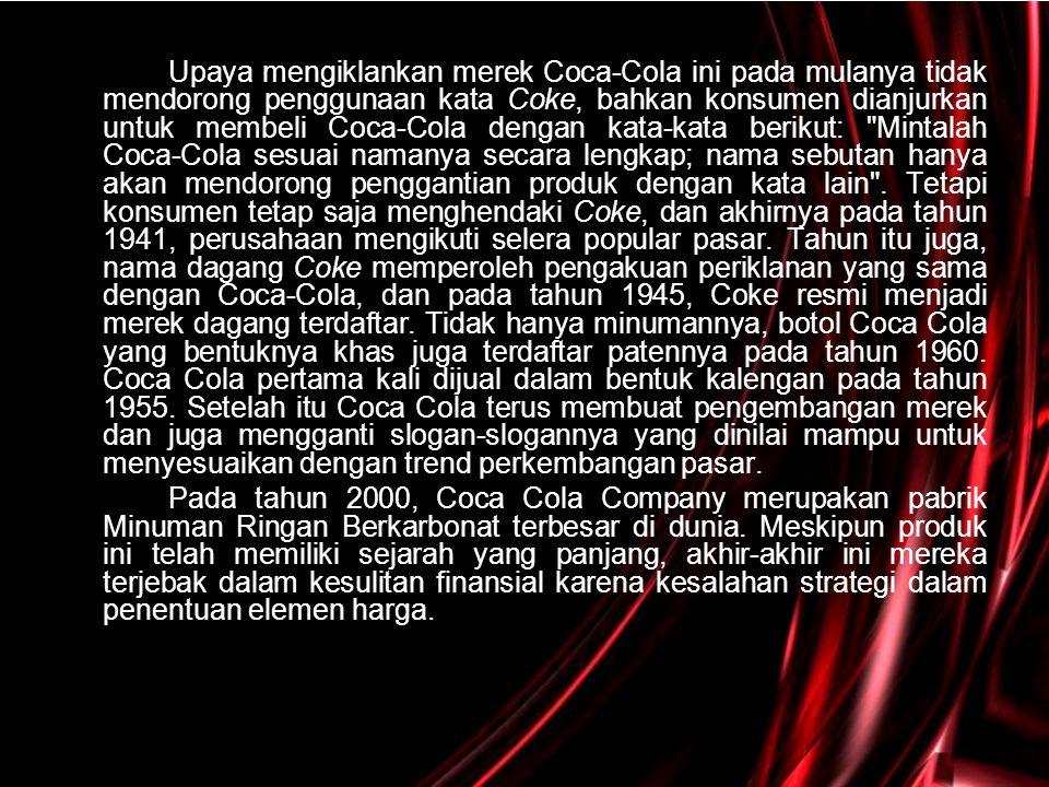 Upaya mengiklankan merek Coca-Cola ini pada mulanya tidak mendorong penggunaan kata Coke, bahkan konsumen dianjurkan untuk membeli Coca-Cola dengan ka