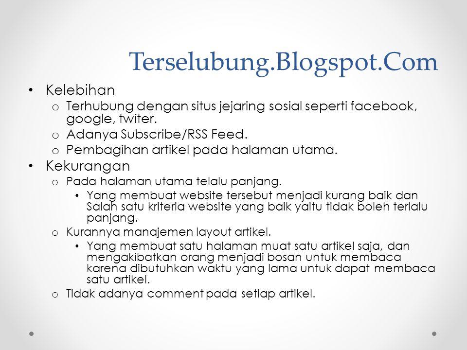 • Kelebihan o Terhubung dengan situs jejaring sosial seperti facebook, google, twiter. o Adanya Subscribe/RSS Feed. o Pembagihan artikel pada halaman