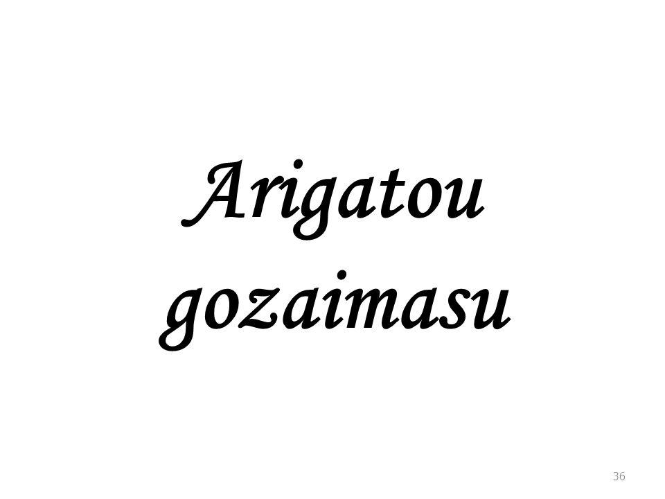 36 Arigatou gozaimasu