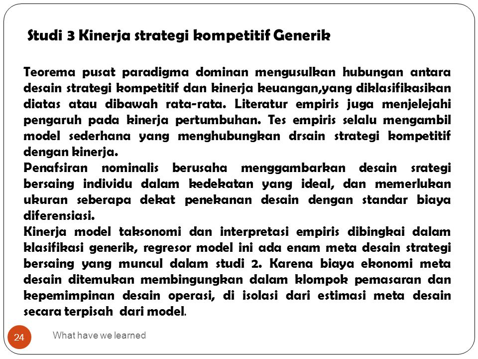 What have we learned 24 Studi 3 Kinerja strategi kompetitif Generik Teorema pusat paradigma dominan mengusulkan hubungan antara desain strategi kompet