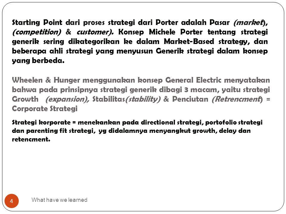 Wheelen & Hunger menggunakan konsep General Electric menyatakan bahwa pada prinsipnya strategi generik dibagi 3 macam, yaitu strategi Growth (expansio