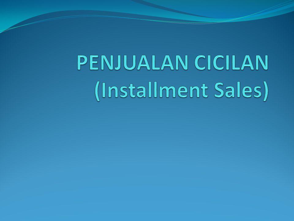 Pendahuluan  Penjualan angsuran/ cicilan adalah kontrak penjualan yg berisikan pengaturan pembayaran dari suatu transaksi penjualan dalam seperangkat satuan periode waktu tertentu.