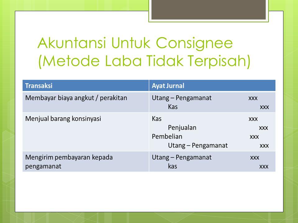Akuntansi Untuk Consignee (Metode Laba Tidak Terpisah)