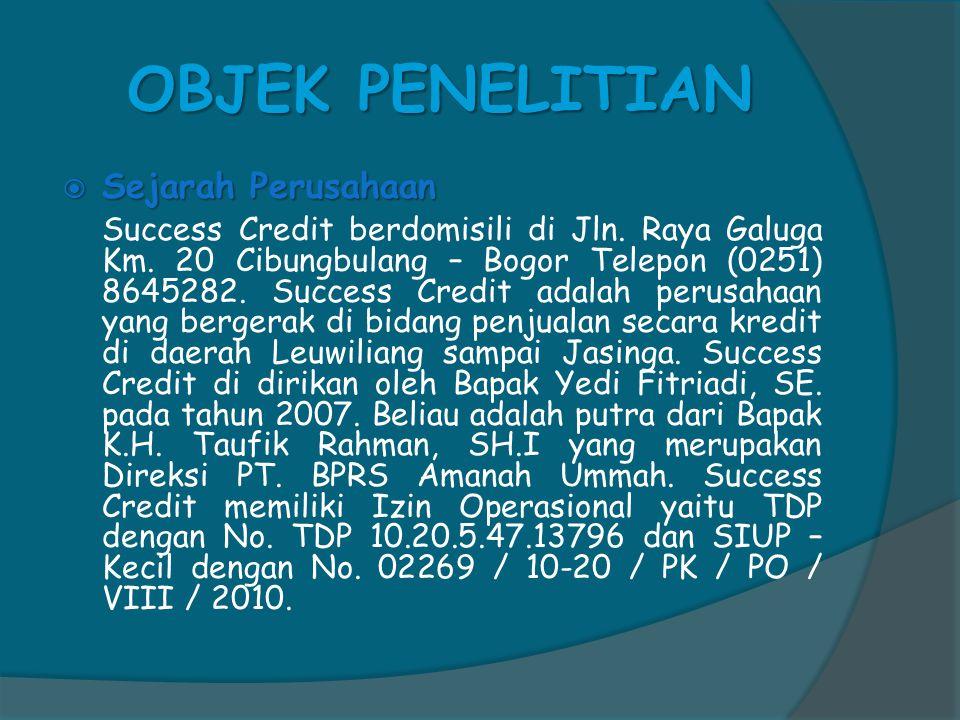 OBJEK PENELITIAN  Sejarah Perusahaan Success Credit berdomisili di Jln.