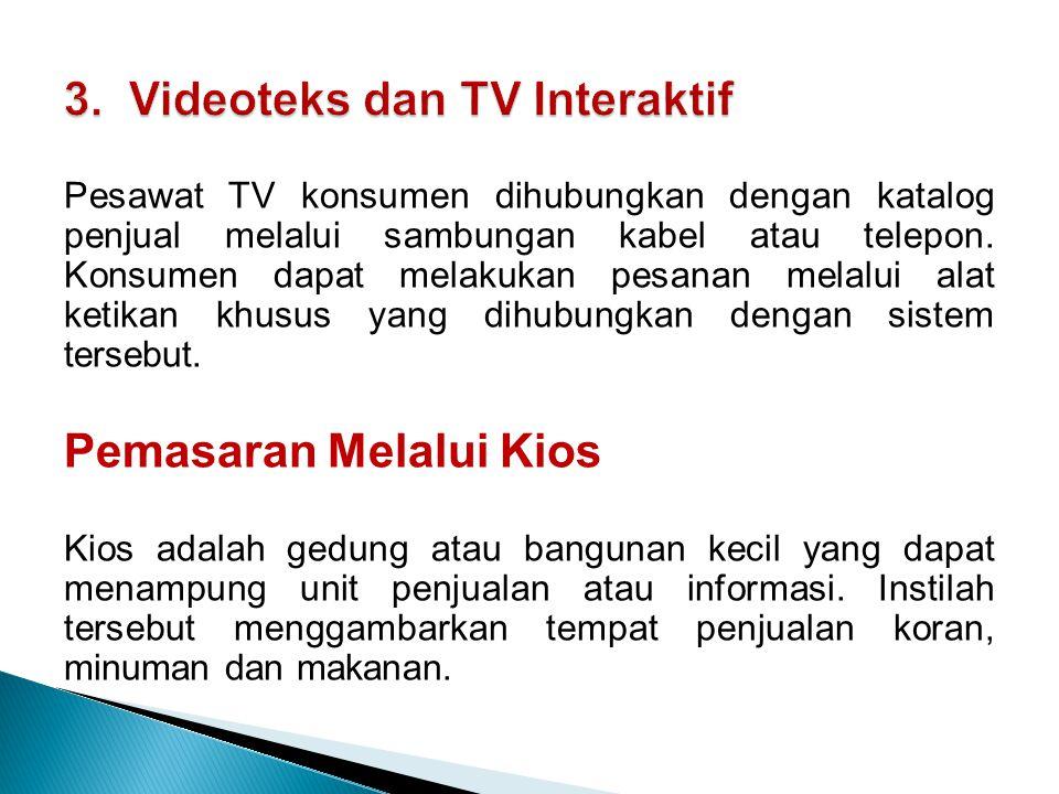Pesawat TV konsumen dihubungkan dengan katalog penjual melalui sambungan kabel atau telepon. Konsumen dapat melakukan pesanan melalui alat ketikan khu