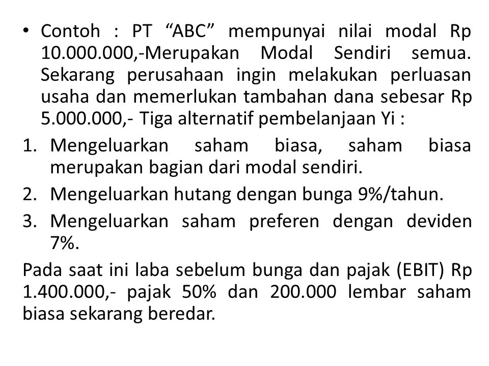 • Contoh : PT ABC mempunyai nilai modal Rp 10.000.000,-Merupakan Modal Sendiri semua.