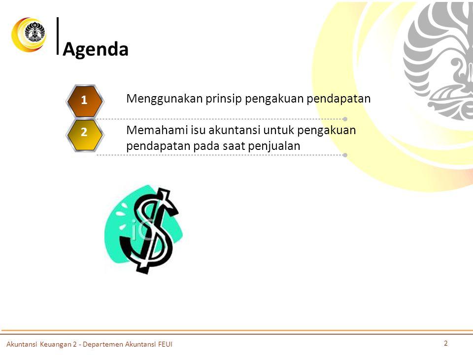 Pengakuan Pendapatan 3 Akuntansi Keuangan 2 - Departemen Akuntansi FEUI Prinsip pengakuan pendapatan: (1)Ketika mungkin (probable) bahwa manfaat ekonomi akan mengalir ke entitas.