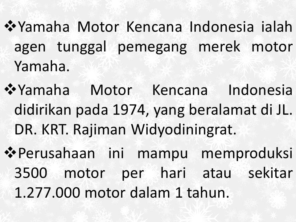  Yamaha Motor Kencana Indonesia ialah agen tunggal pemegang merek motor Yamaha.  Yamaha Motor Kencana Indonesia didirikan pada 1974, yang beralamat