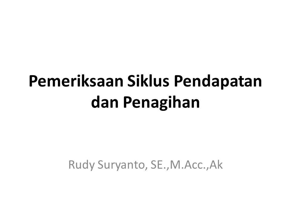 Pemeriksaan Siklus Pendapatan dan Penagihan Rudy Suryanto, SE.,M.Acc.,Ak