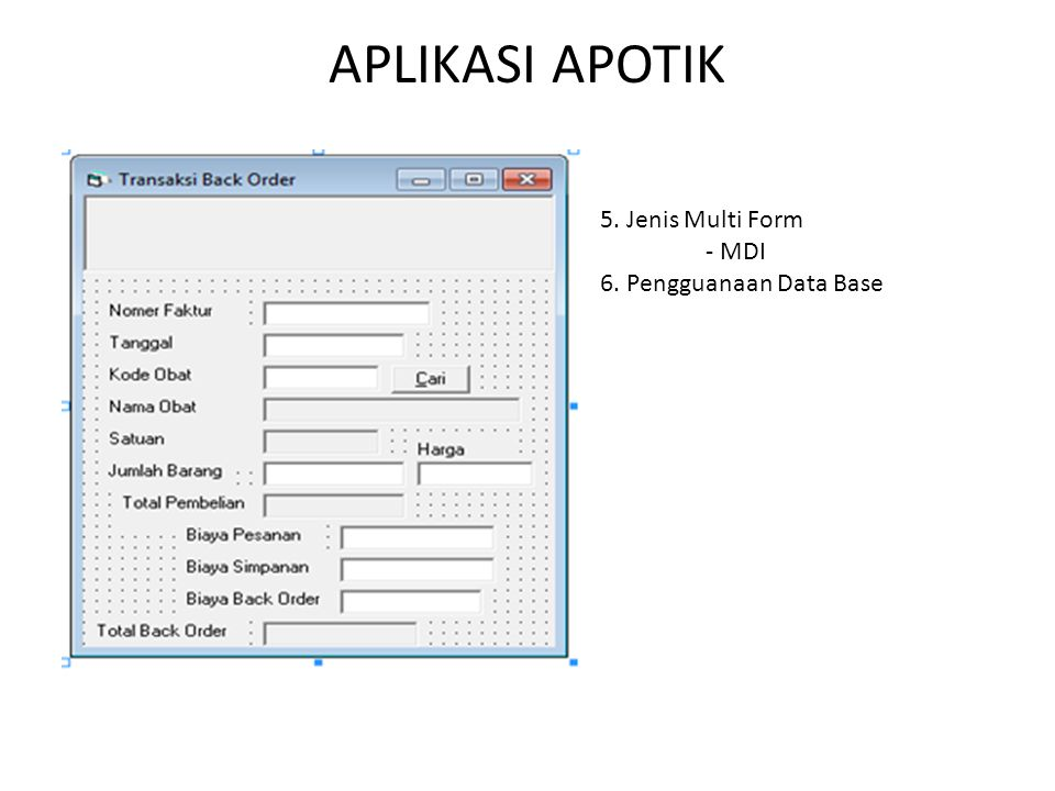 5. Jenis Multi Form - MDI 6. Pengguanaan Data Base
