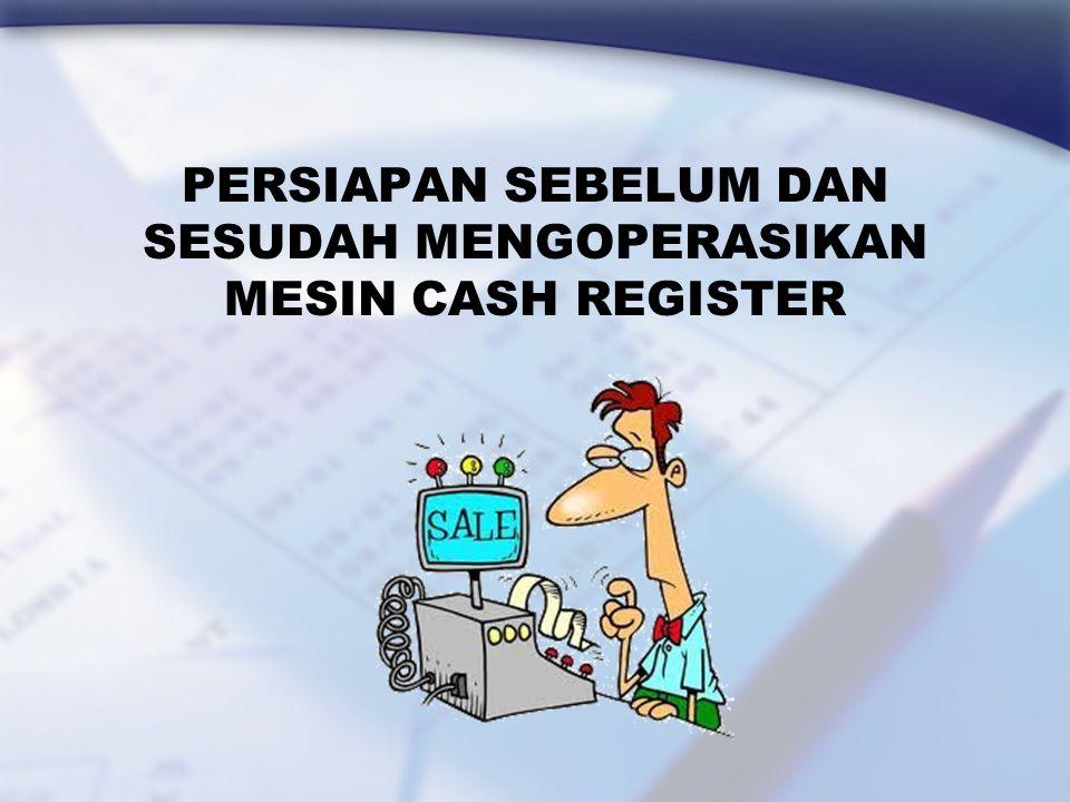 """"""" Agar siswa dapat memahami persiapan dan mampu mengoperasikan mesin cash register sesuai dengan SOP""""."""