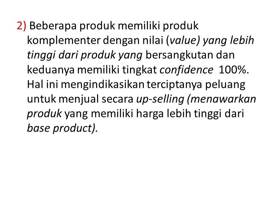 2) Beberapa produk memiliki produk komplementer dengan nilai (value) yang lebih tinggi dari produk yang bersangkutan dan keduanya memiliki tingkat con