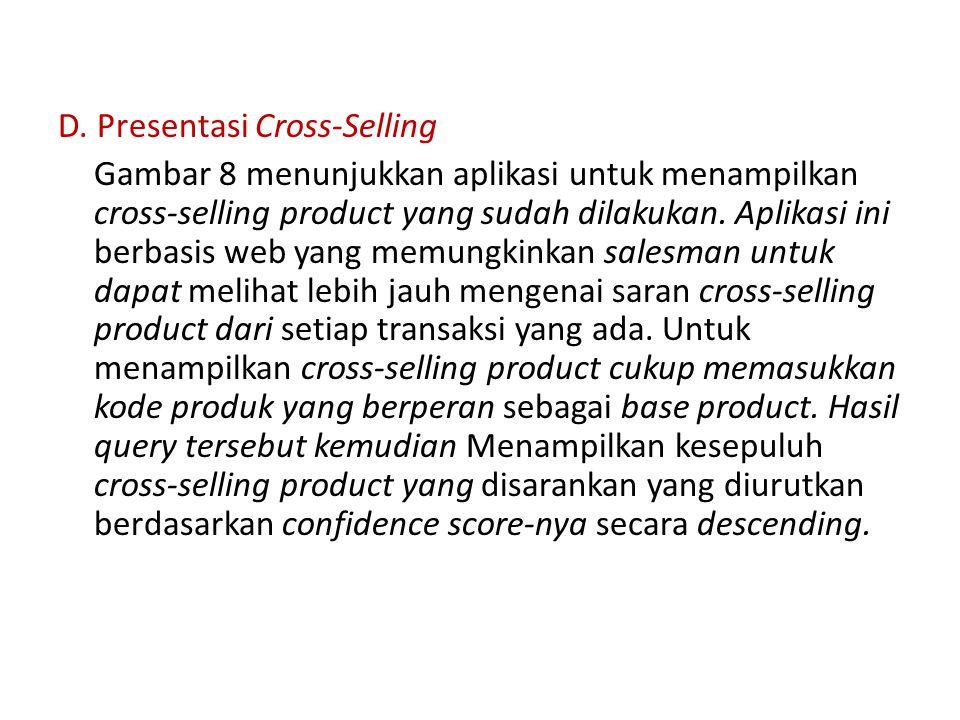 D. Presentasi Cross-Selling Gambar 8 menunjukkan aplikasi untuk menampilkan cross-selling product yang sudah dilakukan. Aplikasi ini berbasis web yang