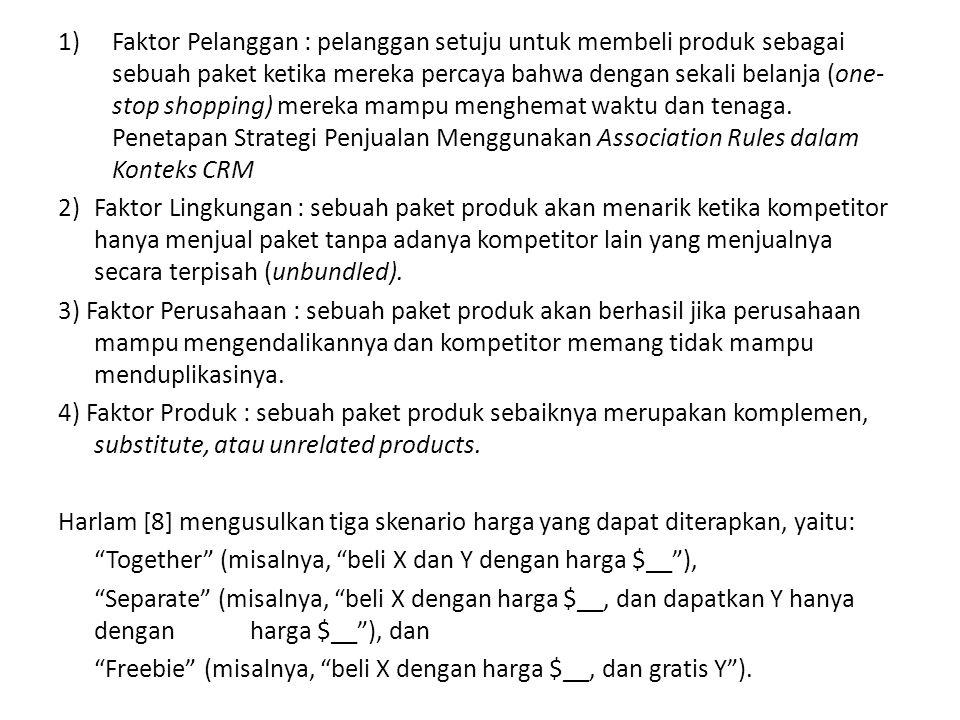 1)Faktor Pelanggan : pelanggan setuju untuk membeli produk sebagai sebuah paket ketika mereka percaya bahwa dengan sekali belanja (one- stop shopping) mereka mampu menghemat waktu dan tenaga.