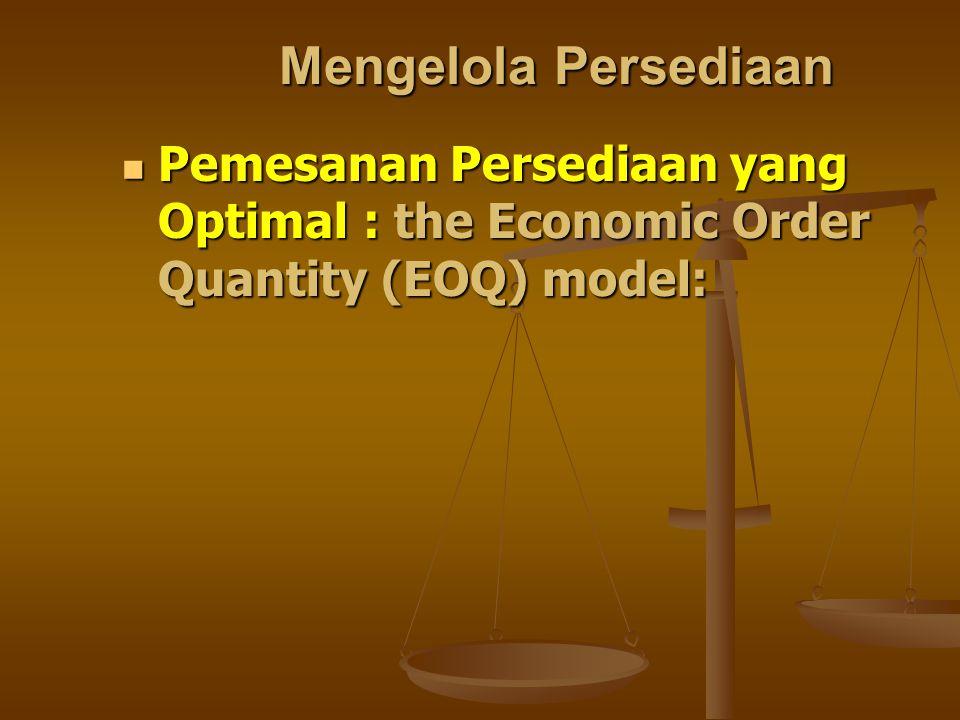 Biaya Persediaan (3) Biaya pemesanan total = = (Jumlah pemesanan) (biaya pemesanan/pesanan) = (Jumlah pemesanan) (biaya pemesanan/pesanan) = (S/Q) (O) = (S/Q) (O) Dimana : S= Jumlah kuantitas persediaan yg dibutuhkan dalam periode perencanaan O= biaya pemesanan per pesanan