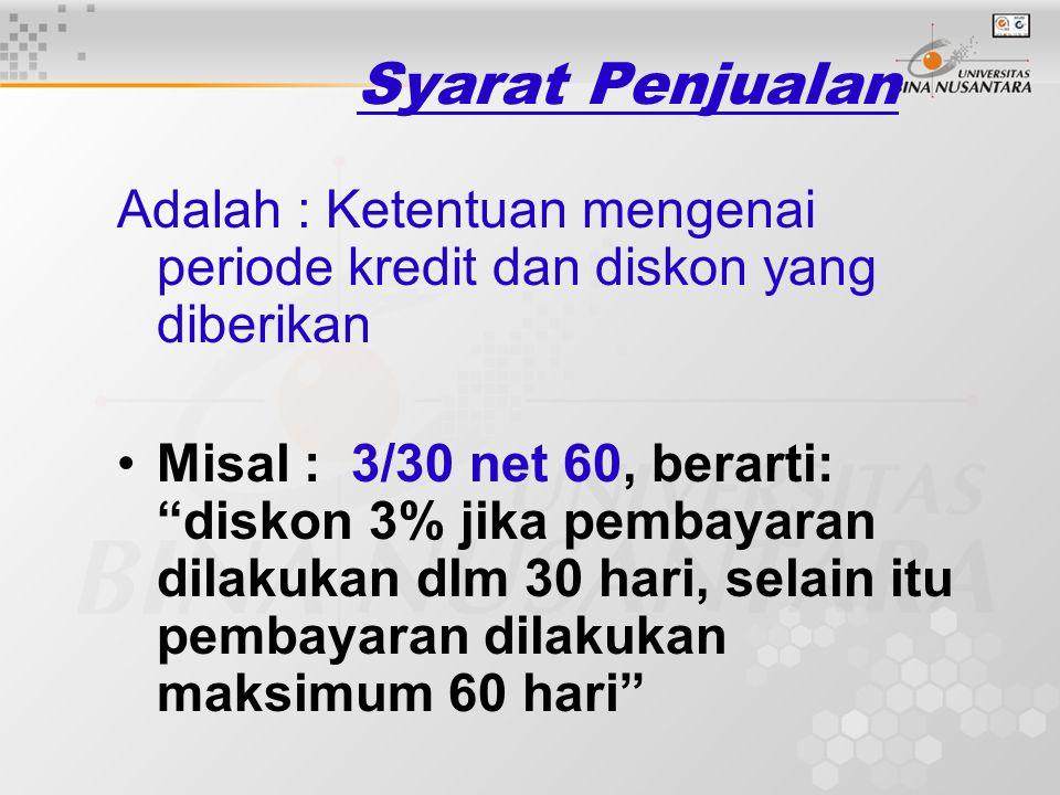 •Standard Kredit : standar yang menetapkan kemampuan financial minimum dari calon pelanggan agar dapat memperoleh pembelian secara kredit •Kebijakan P