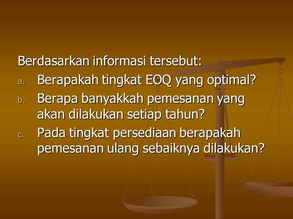 Contoh 2 : Informasi persediaan dan hubungannya untuk PT. BIMA adalah sebagai berikut : - Pemesanan hanya dapat dilakukan dalam kelipatan 100 unit - P
