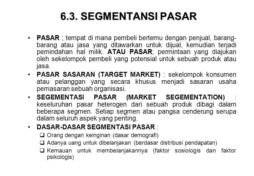 6.3. SEGMENTANSI PASAR •PASAR ATAU PASAR •PASAR ; tempat di mana pembeli bertemu dengan penjual, barang- barang atau jasa yang ditawarkan untuk dijual