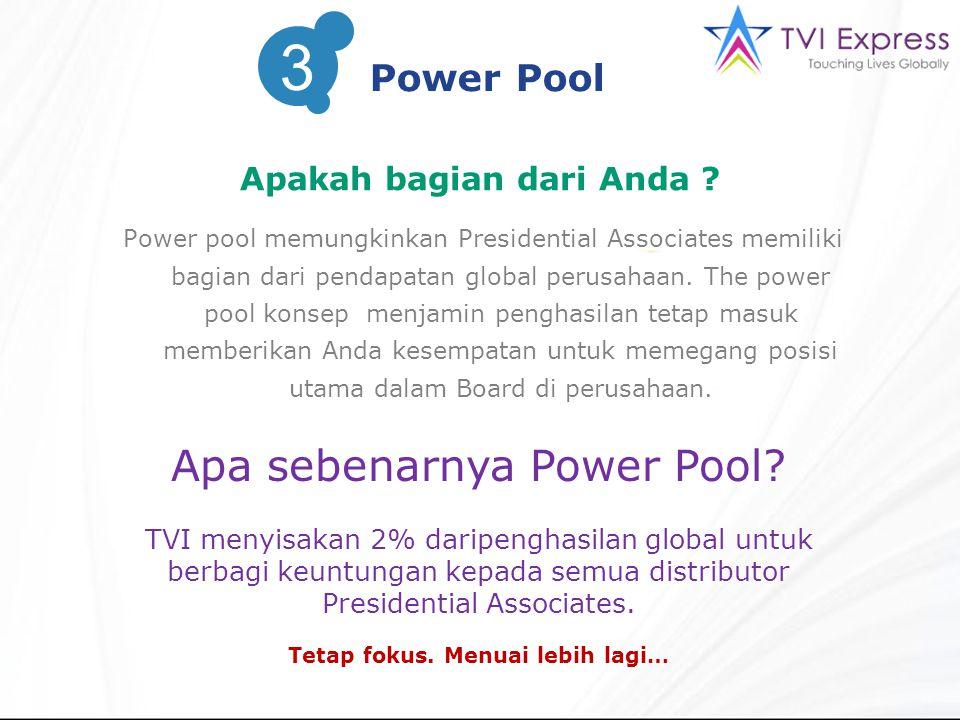 Power pool memungkinkan Presidential Associates memiliki bagian dari pendapatan global perusahaan. The power pool konsep menjamin penghasilan tetap ma