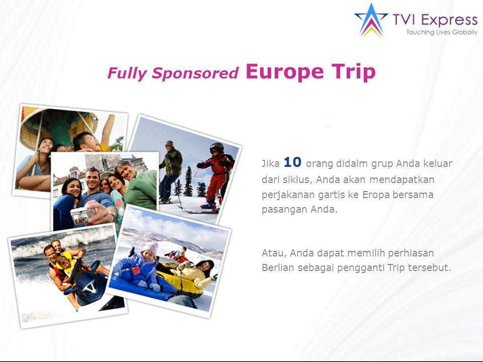 Fully Sponsored Europe Trip Jika 10 orang didalm grup Anda keluar dari siklus, Anda akan mendapatkan perjakanan gartis ke Eropa bersama pasangan Anda.