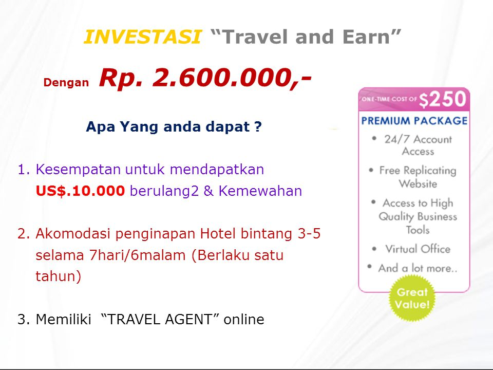 """INVESTASI """"Travel and Earn"""" Apa Yang anda dapat ? 1.Kesempatan untuk mendapatkan US$.10.000 berulang2 & Kemewahan 2.Akomodasi penginapan Hotel bintang"""