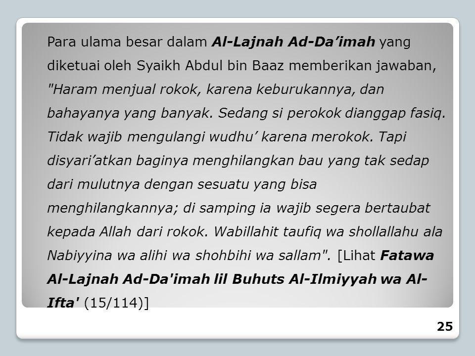 Para ulama besar dalam Al-Lajnah Ad-Da'imah yang diketuai oleh Syaikh Abdul bin Baaz memberikan jawaban,