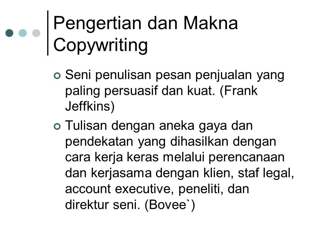 Copywriter Tidak Bekerja Sendiri Perlu mempelajari karakteristik produk. Bersama bagian marketing