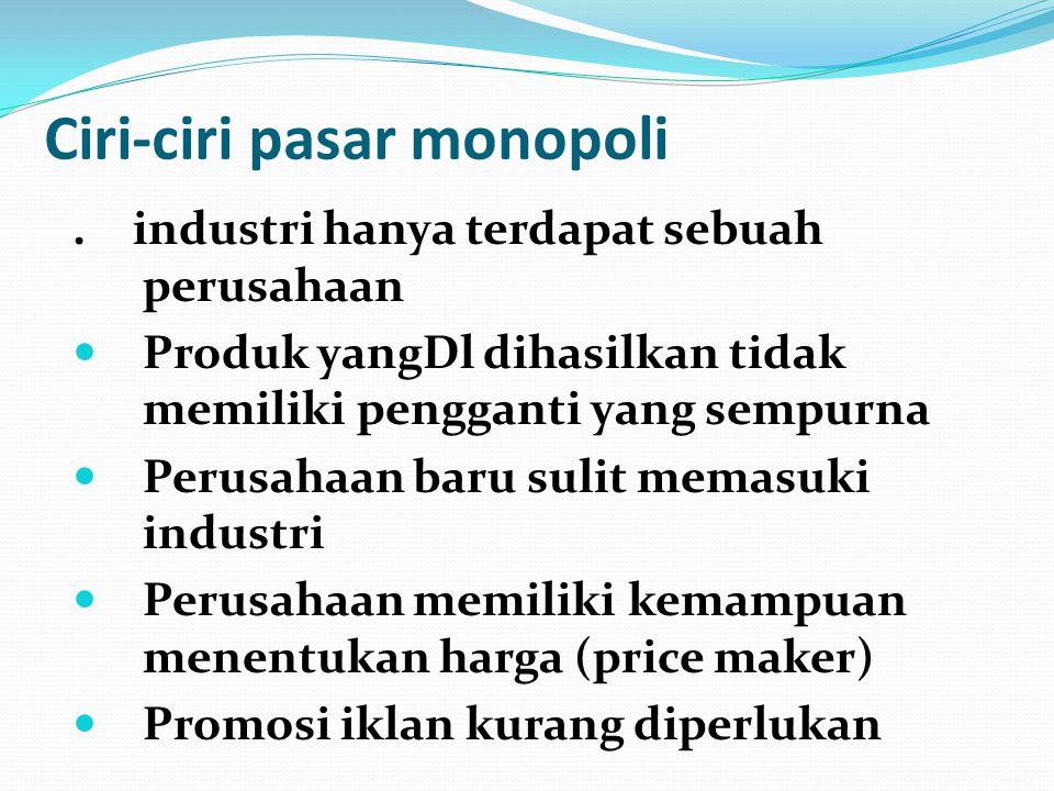 Diskriminasi harga dlm monopoli 1.Menjual outputnya di dua pasar yang berbeda 2.