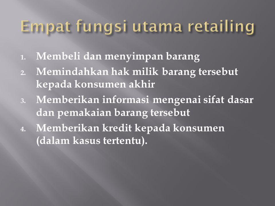 1. Membeli dan menyimpan barang 2. Memindahkan hak milik barang tersebut kepada konsumen akhir 3. Memberikan informasi mengenai sifat dasar dan pemaka