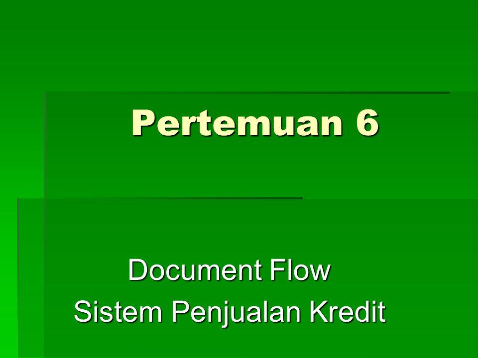 Pertemuan 6 Document Flow Sistem Penjualan Kredit