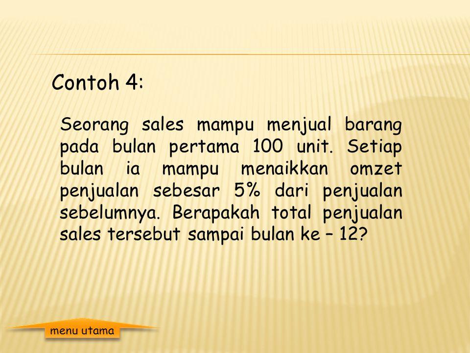 Contoh 4: Seorang sales mampu menjual barang pada bulan pertama 100 unit.