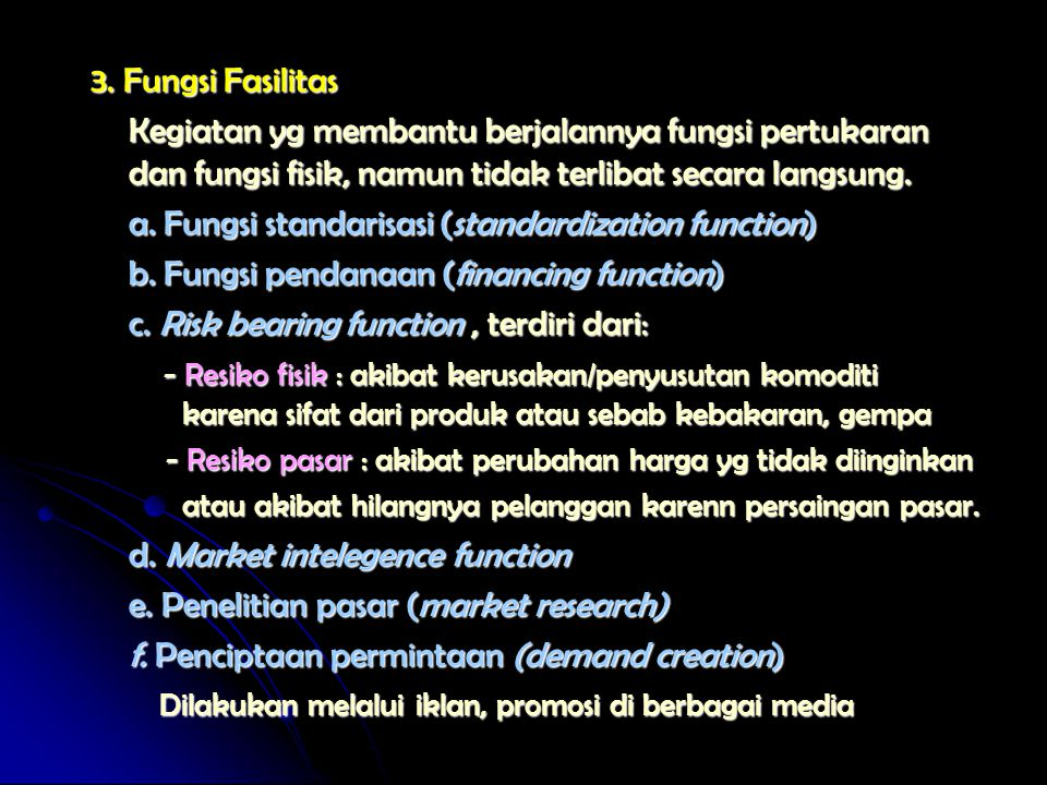 3. Fungsi Fasilitas Kegiatan yg membantu berjalannya fungsi pertukaran dan fungsi fisik, namun tidak terlibat secara langsung. a. Fungsi standarisasi