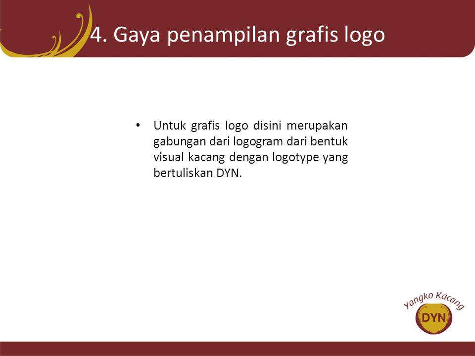 4. Gaya penampilan grafis logo • Untuk grafis logo disini merupakan gabungan dari logogram dari bentuk visual kacang dengan logotype yang bertuliskan