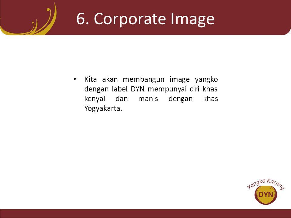 6. Corporate Image • Kita akan membangun image yangko dengan label DYN mempunyai ciri khas kenyal dan manis dengan khas Yogyakarta.