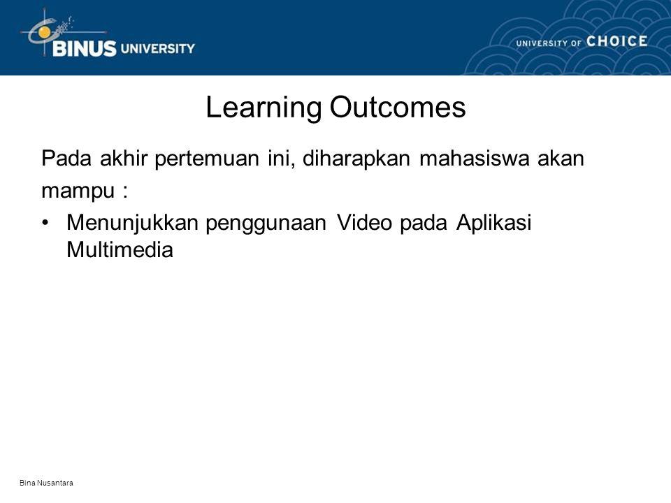 Bina Nusantara Outline Materi •Definisi •Video Analog •Video Digital •Standar Broadcast Video •Kompresi •Kelebihan dan Kekurangan Penggunaan Video
