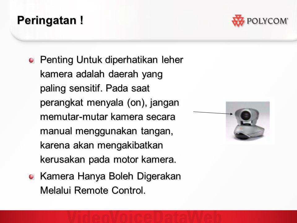 Peringatan ! Penting Untuk diperhatikan leher kamera adalah daerah yang paling sensitif. Pada saat perangkat menyala (on), jangan memutar-mutar kamera