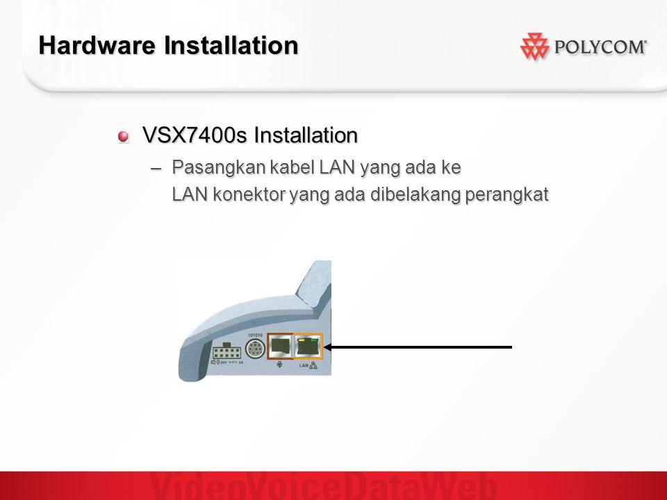 Hardware Installation VSX7400s Installation –Pasangkan kabel LAN yang ada ke LAN konektor yang ada dibelakang perangkat