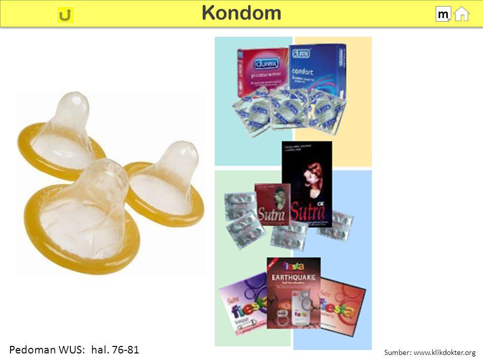 Sumber: www.klikdokter.org 100% Kondom m Pedoman WUS: hal. 76-81