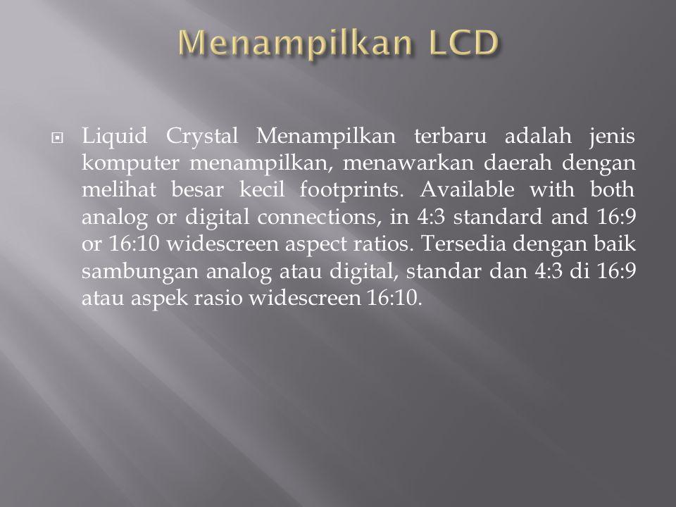  Liquid Crystal Menampilkan terbaru adalah jenis komputer menampilkan, menawarkan daerah dengan melihat besar kecil footprints. Available with both a