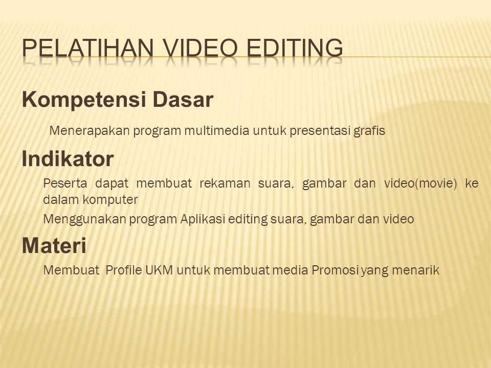 Kompetensi Dasar Menerapakan program multimedia untuk presentasi grafis Indikator Peserta dapat membuat rekaman suara, gambar dan video(movie) ke dala