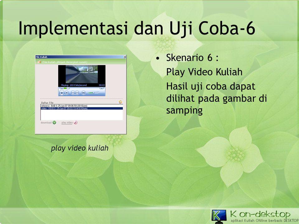 Implementasi dan Uji Coba-6 •Skenario 6 : Play Video Kuliah Hasil uji coba dapat dilihat pada gambar di samping play video kuliah