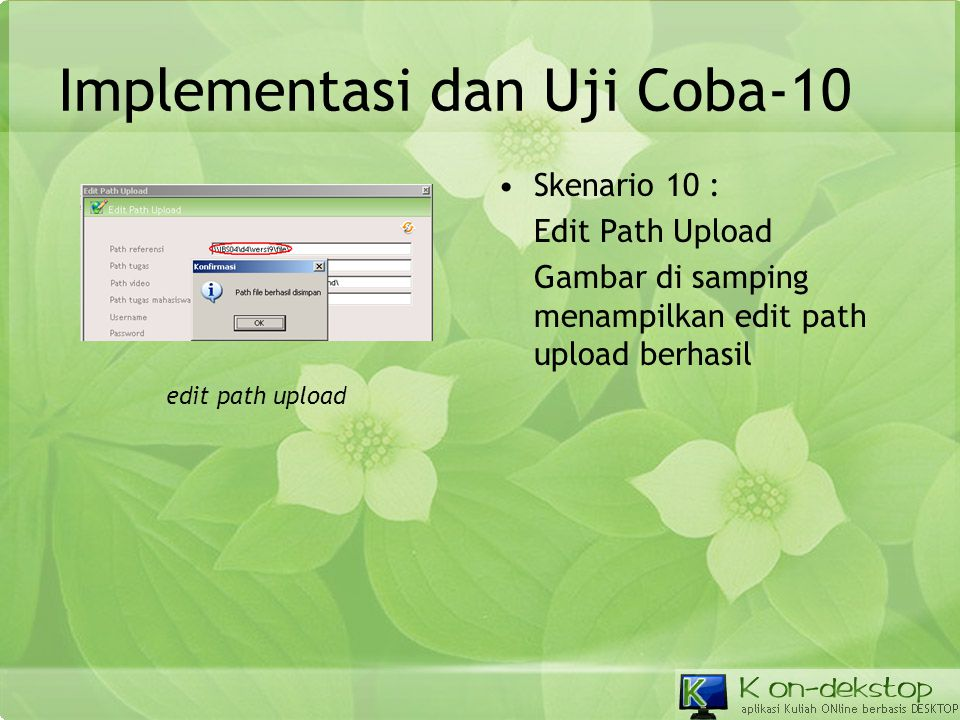 Implementasi dan Uji Coba-10 •Skenario 10 : Edit Path Upload Gambar di samping menampilkan edit path upload berhasil edit path upload