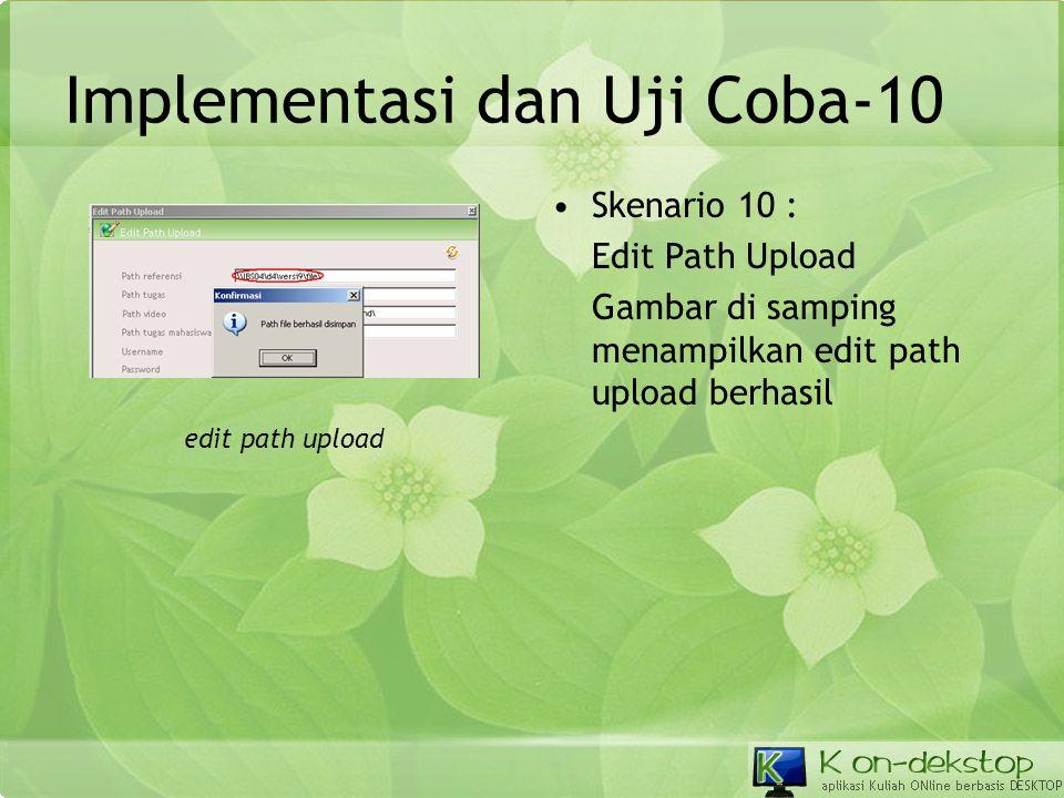 Implementasi dan Uji Coba-10 •Skenario 10 : Edit Path Upload Gambar di samping menampilkan edit path upload berhasil edit path upload