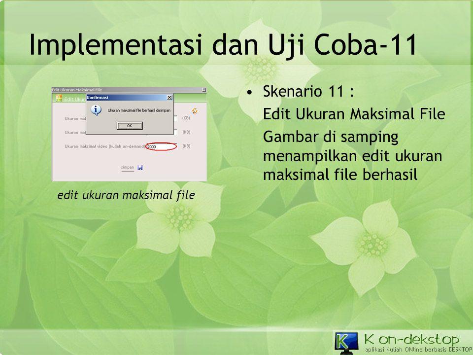 Implementasi dan Uji Coba-11 •Skenario 11 : Edit Ukuran Maksimal File Gambar di samping menampilkan edit ukuran maksimal file berhasil edit ukuran mak