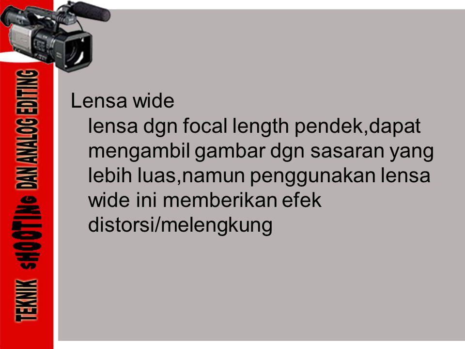 Lensa wide lensa dgn focal length pendek,dapat mengambil gambar dgn sasaran yang lebih luas,namun penggunakan lensa wide ini memberikan efek distorsi/