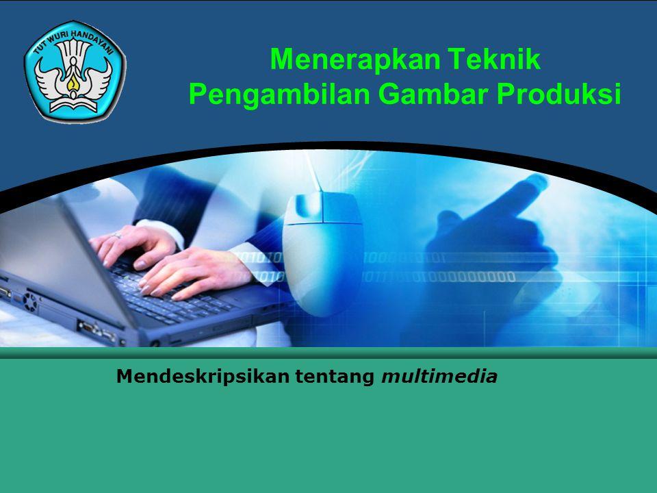 Teknologi Informasi dan Komunikasi Hal.: 22Isikan Judul Halaman Menerapkan Teknik Pengambilan Gambar Produksi 1.