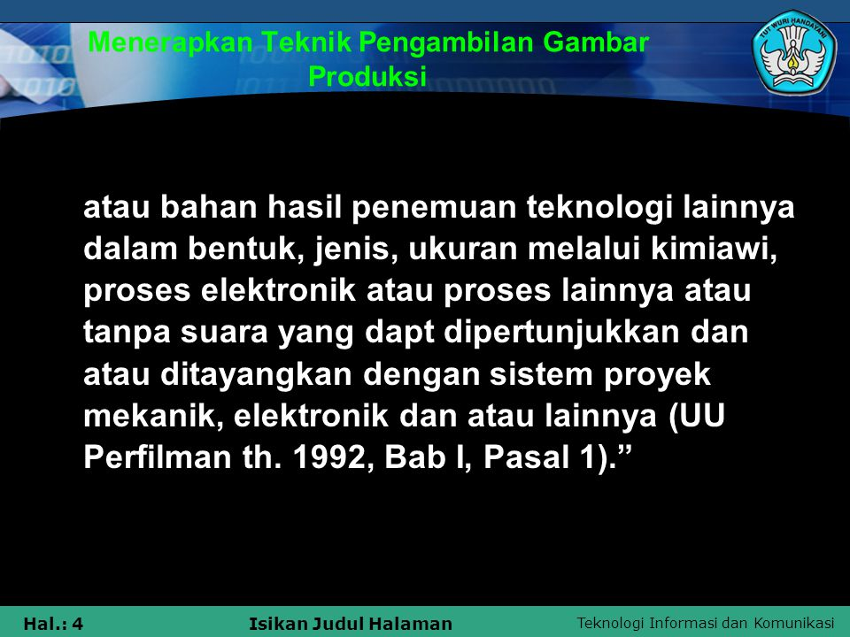 Teknologi Informasi dan Komunikasi Hal.: 65Isikan Judul Halaman Menerapkan Teknik Pengambilan Gambar Produksi 2.