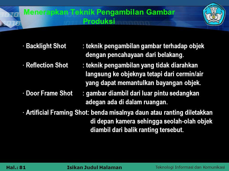 Teknologi Informasi dan Komunikasi Hal.: 81Isikan Judul Halaman Menerapkan Teknik Pengambilan Gambar Produksi · Backlight Shot: teknik pengambilan gam